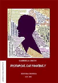 Coperta Discursul lui Foucault, carte scrisa de Gabriela Cretu